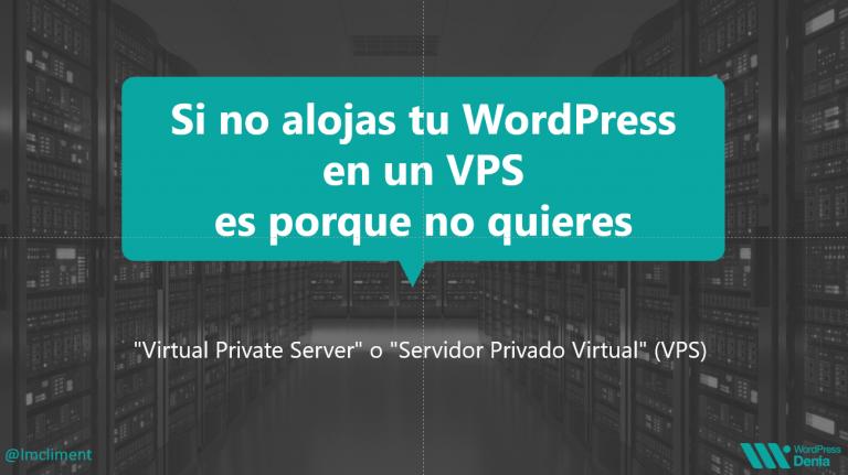 22: Si no alojas tu WordPress en un VPS es porque no quieres